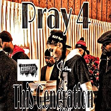 Pray 4 This Generation