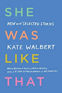 She Was Like That: New and Selected Stories
