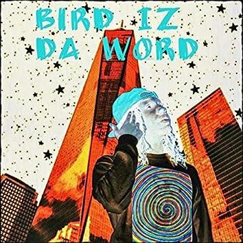Bird Iz Da Word