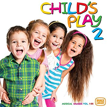 Child's Play 2: Musical Images, Vol. 144
