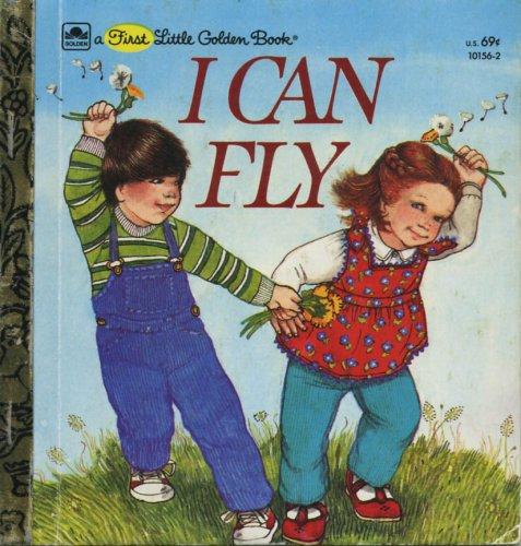 A First Little Golden Book I Can Fly (First Little Golden books, 10156-2)