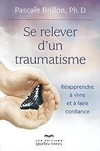 Se relever d'un traumatisme 5e ed (Psychologie) (French Edition)