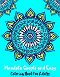 Mandala Simple and Easy Coloring Book For Adults: Large Print Mandala Colouring Book For Seniors, Beginners and Kids With Fun, Easy and Relaxing Coloring Pages