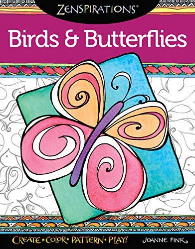 Zenspirations Coloring Book Birds & Butterflies: Create, Color, Pattern, Play!