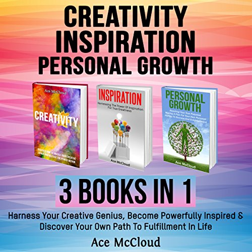 Creativity: Inspiration: Personal Growth: 3 Books in 1 audiobook cover art