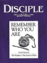 Disciple III Remember Who You Are: Study Manual: The Prophets - The Letters of Paul