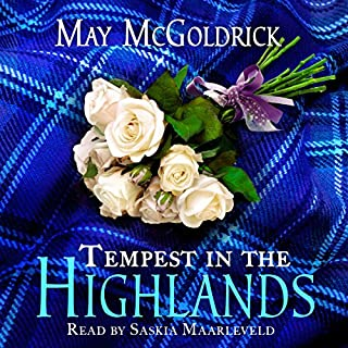 Tempest in the Highlands                   By:                                                                                                                                 May McGoldrick                               Narrated by:                                                                                                                                 Saskia Maarleveld                      Length: 6 hrs and 39 mins     222 ratings     Overall 4.7