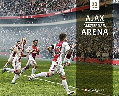 20 jaar Ajax Amsterdam Arena (Dutch Edition)