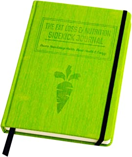 The Fat Loss & Nutrition Sidekick Journal - The Ultimate 90-Day Meal Planner Notebook & Calorie Counter. A Science-Based L...