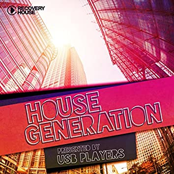 House Generation (Presented by USB Players)