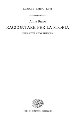 Raccontare per la storia: Narratives for History (Lezioni Primo Levi Vol. 5)