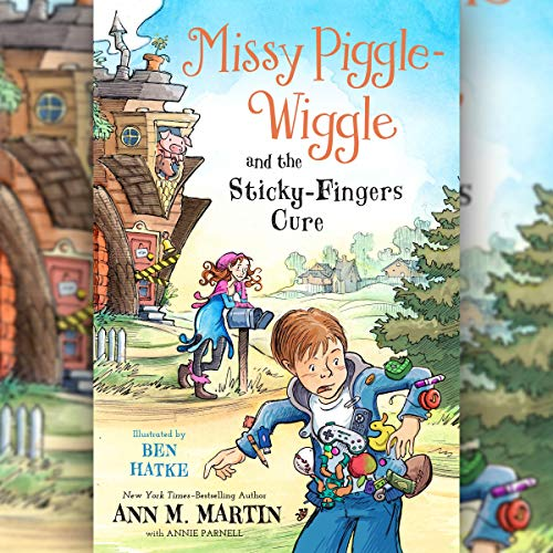 Missy Piggle-Wiggle and the Sticky-Fingers Cure audiobook cover art