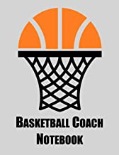 Basketball Coach Notebook: Notebook with blank basketball court diagrams, notes, and undated calendar