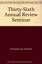 Thirty-Sixth Annual Review Seminar