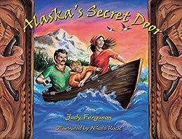 [Judy Ferguson, Nikola Kocic]のAlaska's Secret Door (English Edition)
