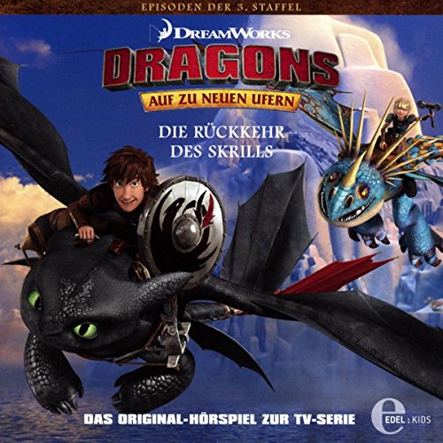 Dragons - Auf zu neuen Ufern - Die Rückkehr der Skrills (31) - Das Original-Hörspiel zur TV-Serie