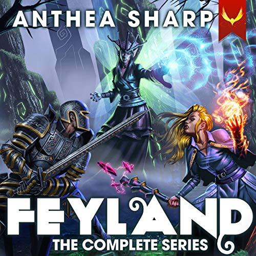 Feyland: The Complete Series: A LitRPG/GameLit Adventure