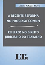A Recente Reforma No Processo Comum E Seus Reflexos No Direito Judiciario Do Trabalho