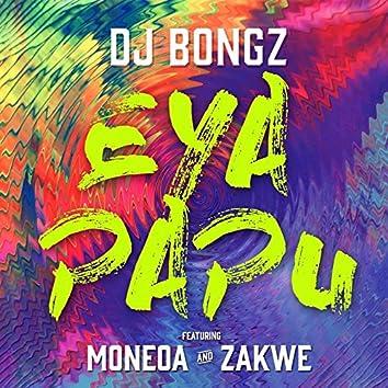Eya PaPu (feat. Moneoa, Zakwe)