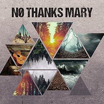 No Thanks Mary