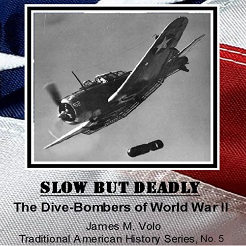 Slow but Deadly, the Dive-Bombers of World War II audiobook cover art