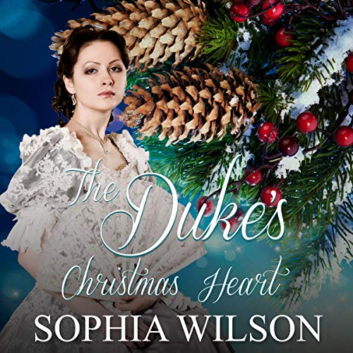 The Duke's Christmas Heart                   By:                                                                                                                                 Sophia Wilson                               Narrated by:                                                                                                                                 Charles Robert Fox                      Length: 1 hr and 33 mins     Not rated yet     Overall 0.0