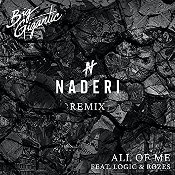 All of Me (feat. Logic, ROZES) (Naderi Remix)