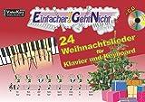 Einfacher!-Geht-Nicht: 24 Weihnachtslieder für Klavier und Keyboard mit CD: Das...