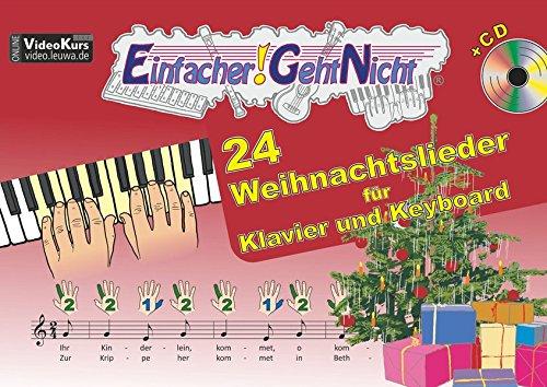 Einfacher!-Geht-Nicht: 24 Weihnachtslieder für Klavier und Keyboard mit CD: Das besondere Notenheft für Anfänger
