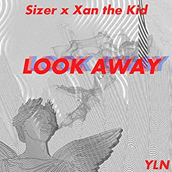 Look Away (feat. Xan the Kid)