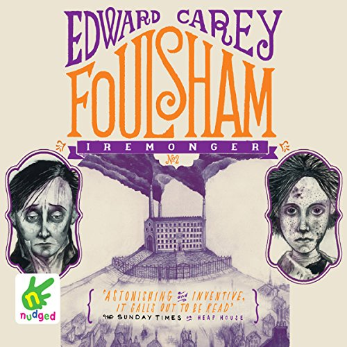 Foulsham     Iremonger Trilogy, Book 2              By:                                                                                                                                 Edward Carey                               Narrated by:                                                                                                                                 Ben Allen,                                                                                        Bea Holland                      Length: 8 hrs and 17 mins     2 ratings     Overall 5.0