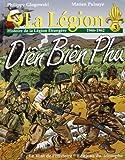 La Légion. Tome 3, Diên Biên Phu : Histoire de La Légion étrangère, 1946-1962