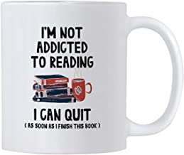 Funny Book Reading Gifts. I'm Not Addicted To Reading I Can Quit 11 oz Librarian/Bookworm Coffee Mug. Birthday Present Idea for Readers and Literature Lovers.