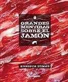 Grandes mentiras sobre el jamón (Gastronomía)