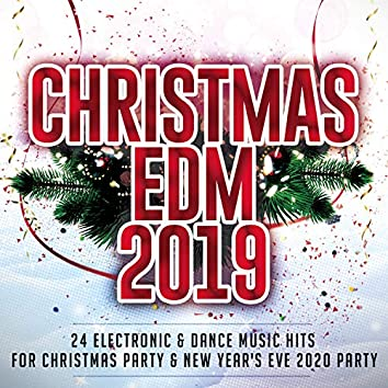 Christmas EDM 2019 - 24 Electronic & Dance Music Hits For Christmas Party & New Year's Eve 2020 Party.