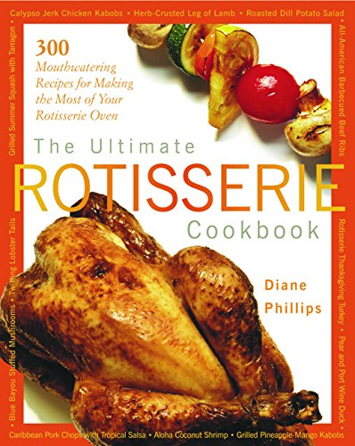The Ultimate Rotisserie Cookbook...