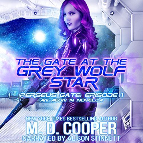 The Gate at the Grey Wolf Star     Perseus Gate, Book 1              By:                                                                                                                                 M. D. Cooper                               Narrated by:                                                                                                                                 Alison Stinnett                      Length: 3 hrs and 11 mins     24 ratings     Overall 4.3