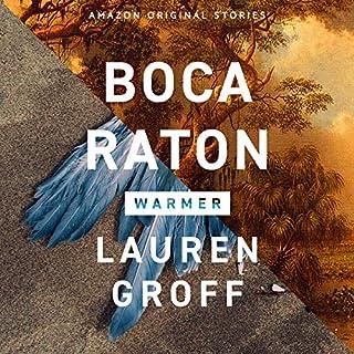 Boca Raton     (Warmer Collection)              Autor:                                                                                                                                 Lauren Groff                               Sprecher:                                                                                                                                 Dara Rosenberg                      Spieldauer: 1 Std.     Noch nicht bewertet     Gesamt 0,0