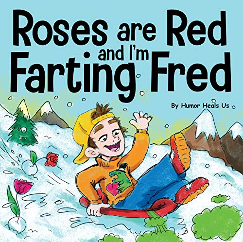 Roses are Red, and I'm Farting Fred: A Funny Story About Famous Landmarks and a Boy Who Farts (Farting Adventures Book 12)