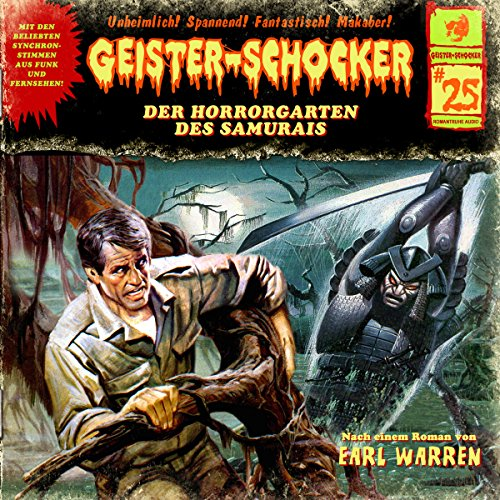 Der Horrorgarten des Samurais     Geister-Schocker 25              By:                                                                                                                                 Earl Warren                               Narrated by:                                                                                                                                 Karlheinz Tafel,                                                                                        Christian Rode,                                                                                        Victoria Sturm,                   and others                 Length: 1 hr and 9 mins     Not rated yet     Overall 0.0