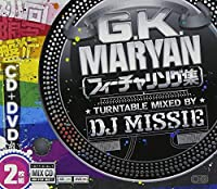 G.K.MARYANフィーチャリング集 TURNTABLE MIXED BY DJ MISSIE(初回限定盤)(DVD付)