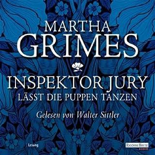 Inspektor Jury lässt die Puppen tanzen                   Autor:                                                                                                                                 Martha Grimes                               Sprecher:                                                                                                                                 Walter Sittler                      Spieldauer: 5 Std. und 11 Min.     18 Bewertungen     Gesamt 3,2