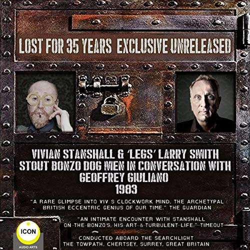 """Vivian Stanshall & """"Legs"""" Larry Smith: Stout Bonzo Dog Men - In Conversation with Geoffrey Giuliano cover art"""