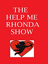 The Help Me Rhonda Show