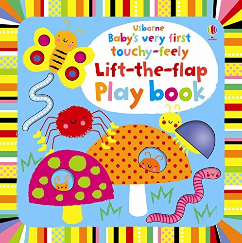 Baby's Very First Touchy-feely Lift-the-flap Playbook