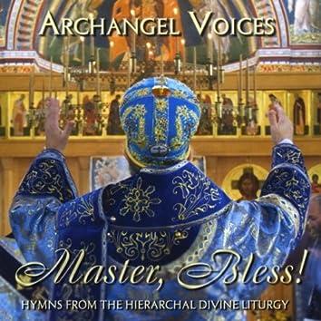 THE ORTHODOX DIVINE LITURGY: MASTER, BLESS!