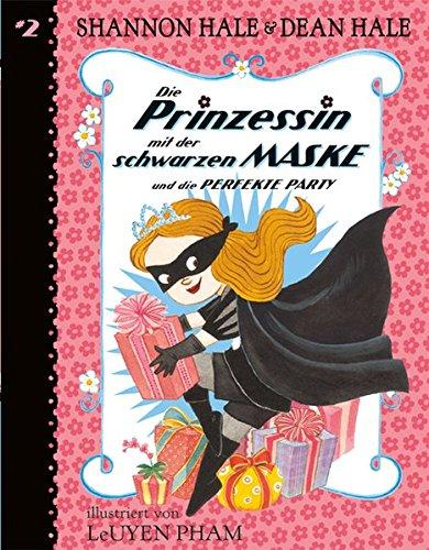 Die Prinzessin mit der schwarzen Maske (Bd. 2): ... und die perfekte Party