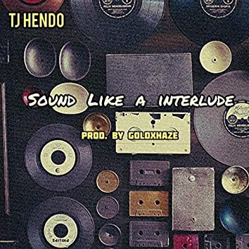 Sound Like A Interlude