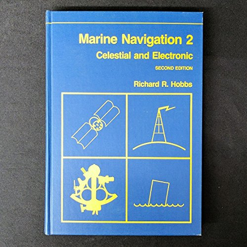 Marine Navigation 2 : Piloting and Celestial and Electronic Navi (Fundamentals of Naval Science Series) (v. 2)