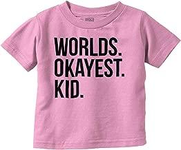 Brisco Brands Worlds Okayest Kid Children Best Child Toddler T Shirt